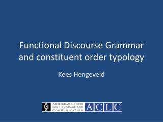 Functional Discourse Grammar and constituent order typology