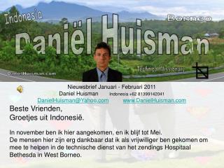 Nieuwsbrief Januari - Februari 2011  Daniel Huisman        Indonesia +62 81399142041