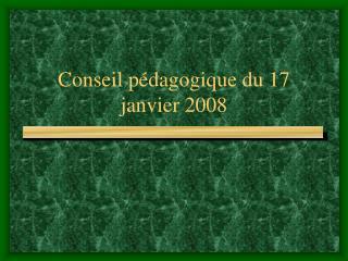 Conseil pédagogique du 17 janvier 2008