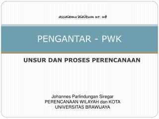 PENGANTAR - PWK