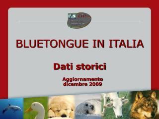 BLUETONGUE IN ITALIA