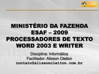 MINIST RIO DA FAZENDA  ESAF   2009 PROCESSADORES DE TEXTO WORD 2003 E WRITER