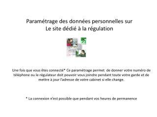 Paramétrage des données personnelles sur Le site dédié à la régulation