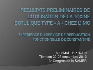 S. LEMAI – F. KROUH Tlemcen 22-23 septembre 2012   3 e  Congrès de la SAMER