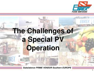 The Challenges of a Special PV Operation