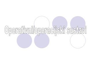 Operativni/operacijski sustavi
