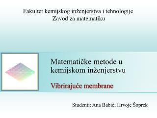 Matematičke metode u kemijskom inženjerstvu Vibrirajuće membrane