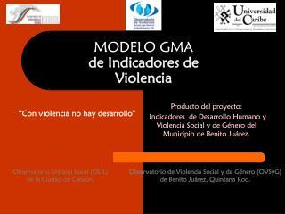 MODELO GMA de Indicadores de Violencia