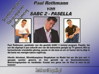 Paul Rothmann van SABC 2 - PASELLA