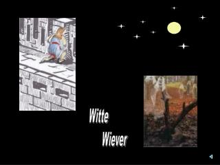 Witte               Wiever