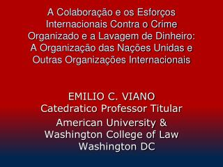 EMILIO C. VIANO Catedratico Professor Titular