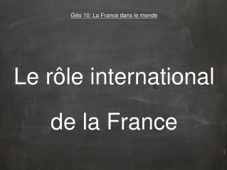 Géo 10: La France dans le monde