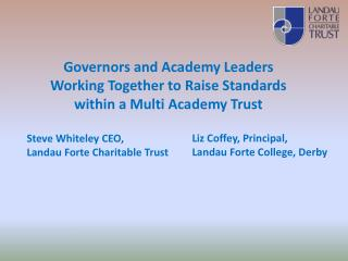 Governors and Academy  Leaders  Working Together to Raise Standards within a Multi Academy Trust