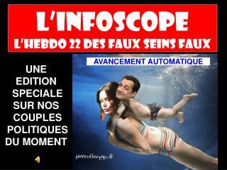 L'INFOSCOPE L'hebdo 22 DES FAUX SEINS FAUX