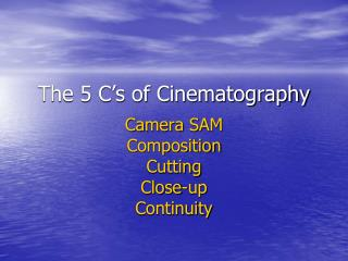 The 5 C�s of Cinematography