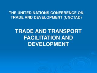 TRADE AND TRANSPORT FACILITATION AND DEVELOPMENT