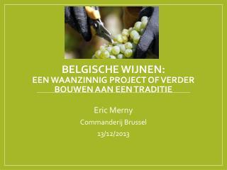 Belgische Wijnen:  een  waanzinnig  project of verder bouwen aan een traditie