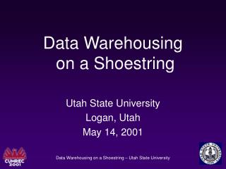 Data Warehousing  on a Shoestring