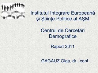 GAGAUZ Olga, dr., conf.