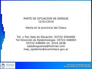 PARTE DE SITUACION DE DENGUE  12/01/2010 Alerta en la provincia del Chaco