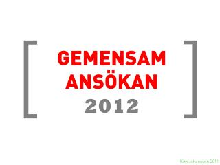 GEMENSAM ANSÖKAN 2012