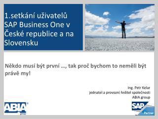 1.setkání uživatelů SAP Business One v České republice a na Slovensku