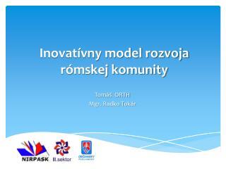 Inovatívny model rozvoja rómskej komunity