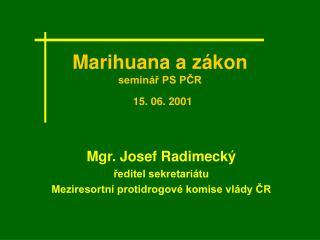 Marihuana a zákon seminář PS PČR 15. 06. 2001