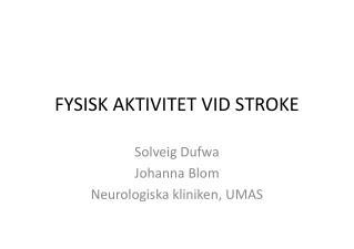 FYSISK AKTIVITET VID STROKE