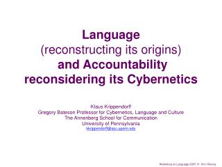 Language reconstructing its origins  and Accountability  reconsidering its Cybernetics