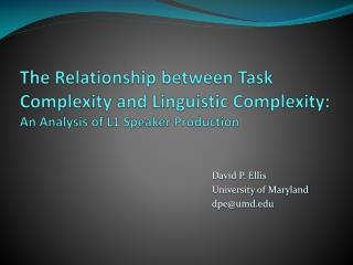 The Relationship between Task Complexity and Linguistic Complexity:  An Analysis of L1 Speaker Production
