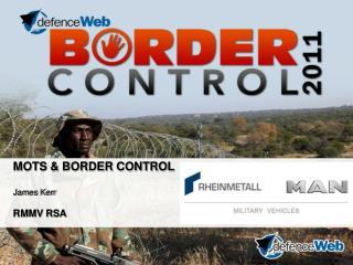 MOTS & BORDER CONTROL  James Kerr RMMV RSA