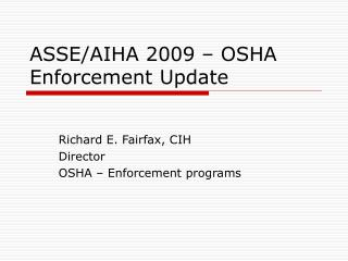 ASSE/AIHA 2009 – OSHA Enforcement Update