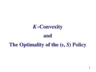 K  Convexity and   The Optimality of the ( s ,  S ) Policy