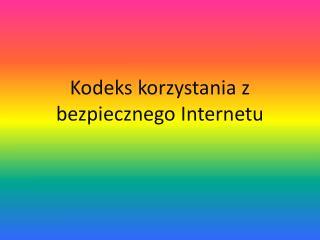 Kodeks korzystania z bezpiecznego Internetu
