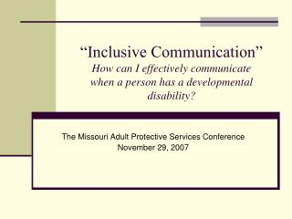 Inclusive Communication  How can I effectively communicate  when a person has a developmental disability