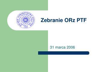 Zebranie ORz PTF