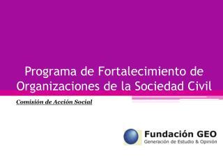 Programa de Fortalecimiento de  Organizaciones de la Sociedad Civil