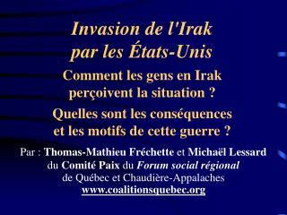Par :  Thomas-Mathieu Fréchette  et  Michaël Lessard  du  Comité Paix  du  Forum social régional
