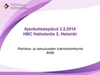 Ajankohtaispäivä 3.2.2014 HBC Hattulantie 2, Helsinki