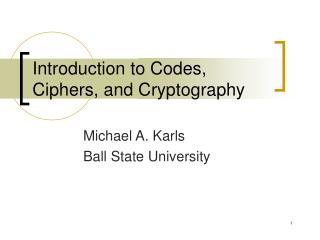 Introduction to Codes, Ciphers, and Cryptography