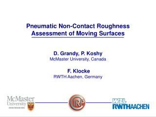 D. Grandy, P. Koshy McMaster University, Canada F. Klocke  RWTH Aachen, Germany