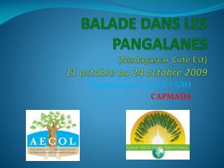 BALADE DANS LES PANGALANES (Madagascar Côte Est) 11 octobre au 24 octobre 2009