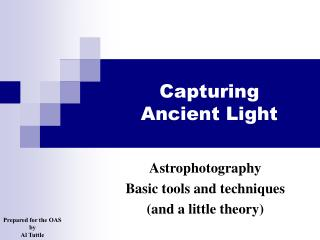 Capturing  Ancient Light