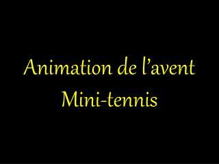 Animation de l'avent Mini-tennis
