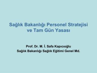 Saglik Bakanligi Personel Stratejisi ve Tam G n Yasasi