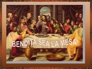 ¡BENDITA SEA LA MESA!