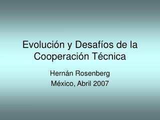 Evolución y Desafíos de la Cooperación Técnica