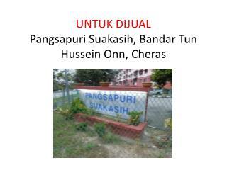 UNTUK DIJUAL Pangsapuri Suakasih , Bandar  Tun  Hussein  Onn ,  Cheras