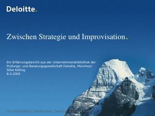 Zwischen Strategie und Improvisation .